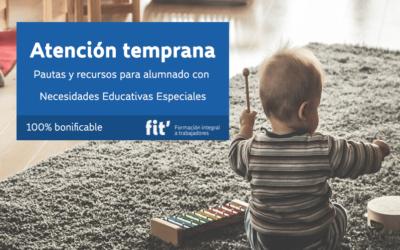 Atención temprana: Pautas y recursos para alumnado con necesidades educativas especiales